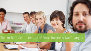 Tips to Reduce the Impact of Small Business Tax Changes