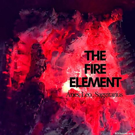 The Fire Element: Aries, Leo, Saggitarius