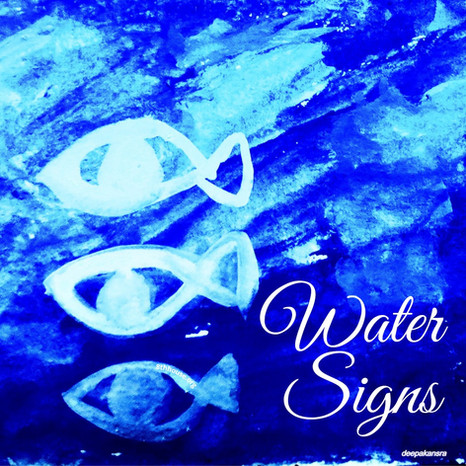 Water Signs- Pisces, Cancer, Scorpio