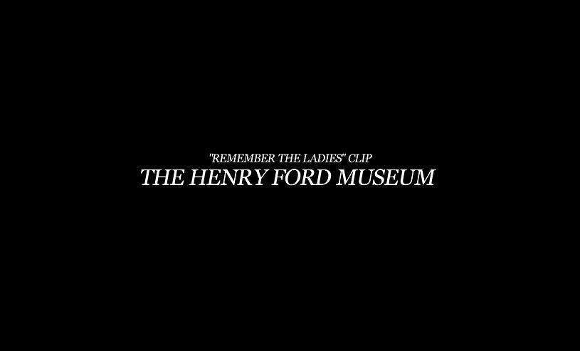 Henry Ford Museum Remeber the Ladies