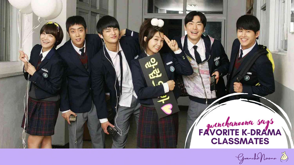 Gwenchanoona Says: Who's Your Favorite K-drama Classmate?