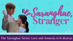Saranghae, Stranger: Love and Amnesia in K-dramas