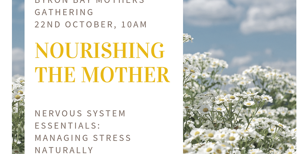 Nourishing the Mother: Nervous System Essentials
