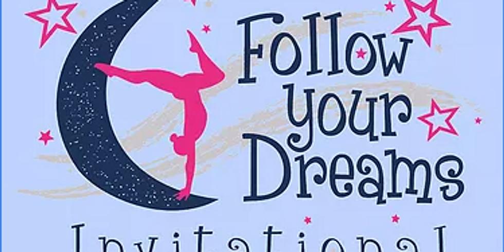 Follow Your Dreams Gymnastics Invitational