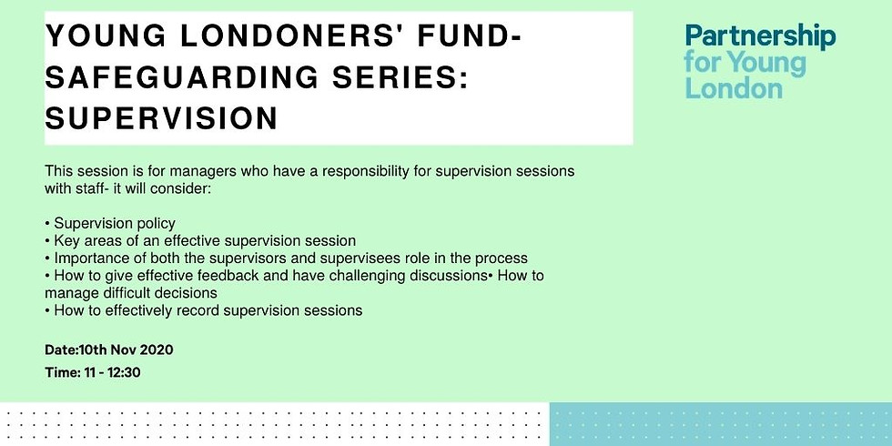 Young Londoners' Fund- Safeguarding series: Supervision
