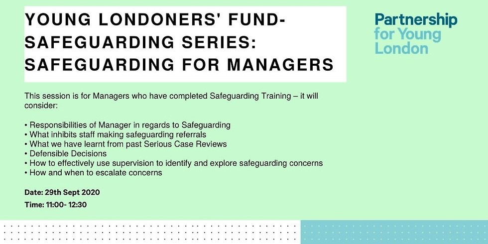 Young Londoners' Fund- Safeguarding series: Safeguarding for Managers