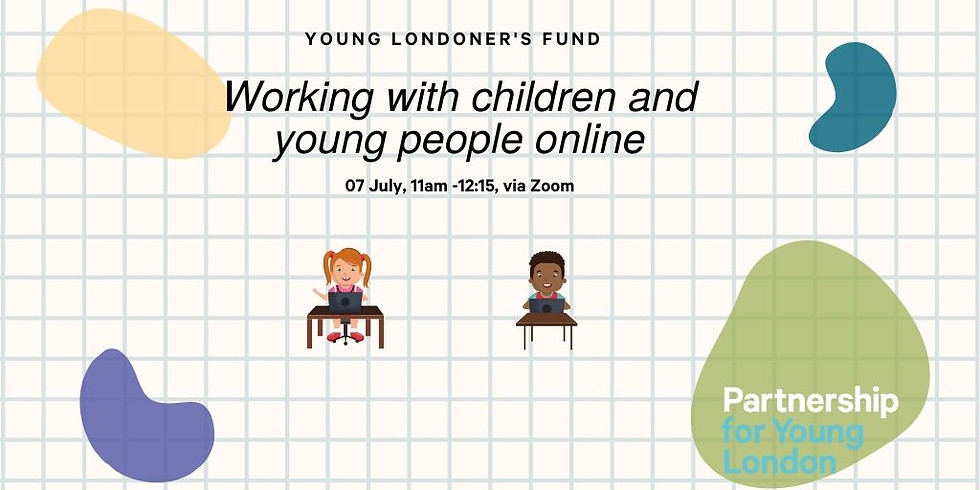 Young Londoners' Fund - Working with Children and Young People online