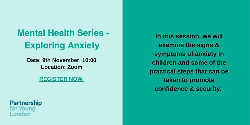 Mental Health Series - Exploring Anxiety