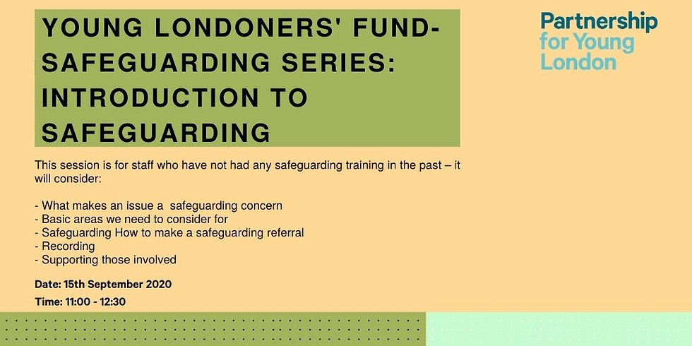 Young Londoners' Fund- Safeguarding series: Introduction to Safeguarding