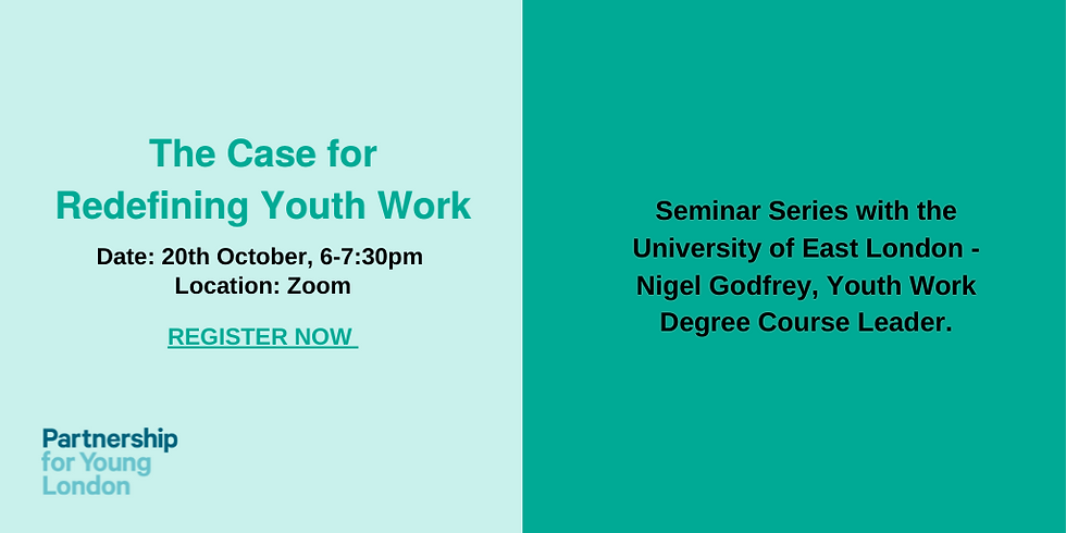 Seminar Series with the University of East London - The Case for Redefining Youth Work Nigel Godfrey