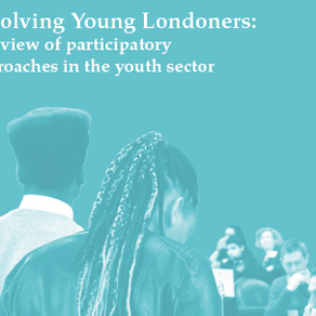 Involving young Londoners: A review of participatory approaches in the youth sector