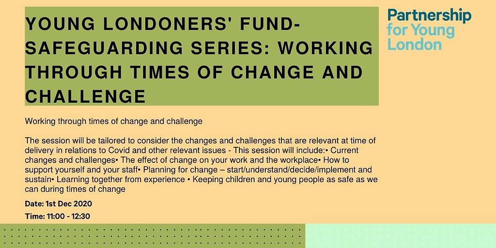 Young Londoners' Fund- Safeguarding series: Working through times of change and challenge