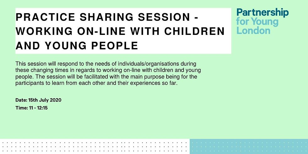 Practice Sharing session - working on-line with children and young people
