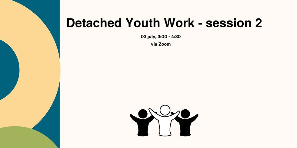 Detached Youth Work - session 2