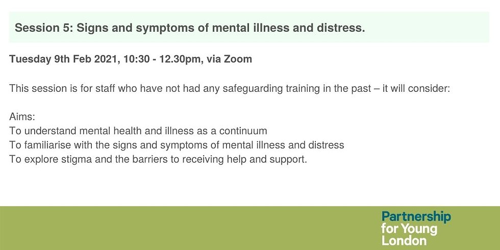 Session 5: Signs and symptoms of mental illness and distress.