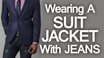 Wearing A Suit Jacket With Jeans