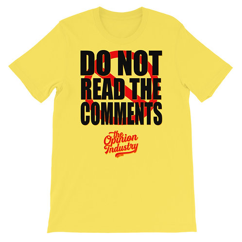 DO NOT READ THE COMMENTS - Short-Sleeve Unisex T-Shirt - The Opinion Industry