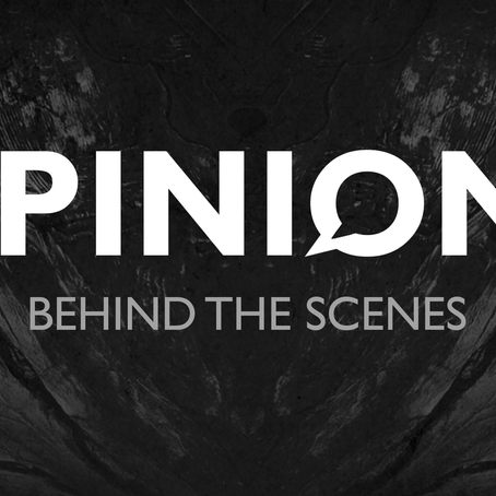 OPINIONS - Behind The Scenes