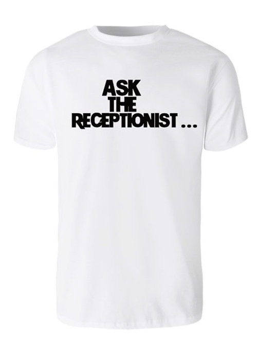 ASK THE RECEPTIONIST T-SHIRT