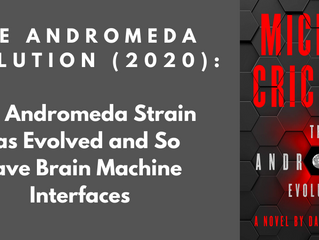 The Andromeda Evolution (2020): The Andromeda Strain Has Evolved and So Have Brain Machine Interface