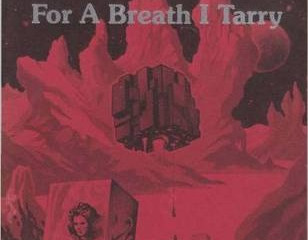 For a Breath I Tarry