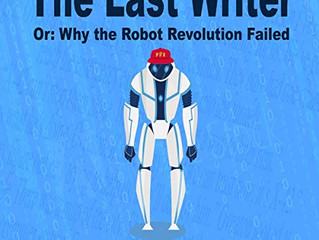 FLASH Review: the Last Writer Or Why the Robot Revolution Failed (novella, J.F. Lawton)