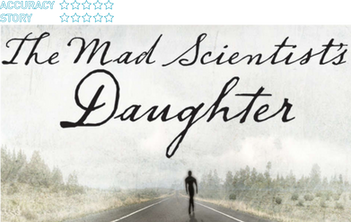 The Mad Scientist's Daughter (2013): A vacuous girl falls in love with a bland robot who just ne