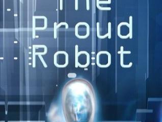 The Proud Robot (novelette, 1944)