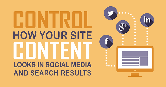 Control How Your Site Content Looks in Social Media and Search Results, illustration