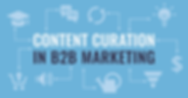 The Role of Curation in B2B Content Marketing, illustration