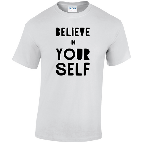 Believe In Yourself Adults T-Shirt