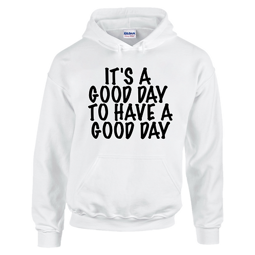 It's A Good Day To Have A Good Day Kids Hoodie