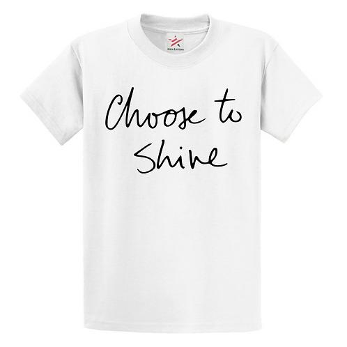 CHOOSE TO SHINE T-SHIRT