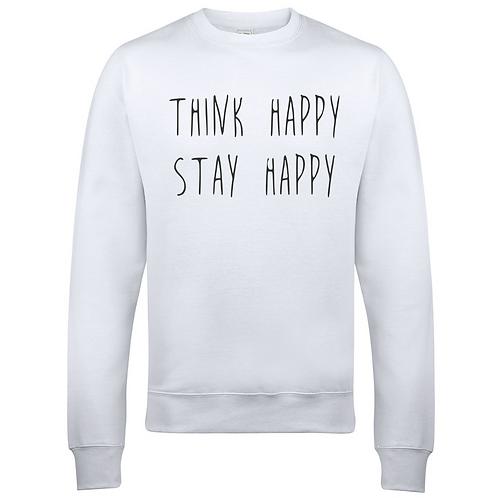 Think Happy Stay Happy Adults Sweatshirt