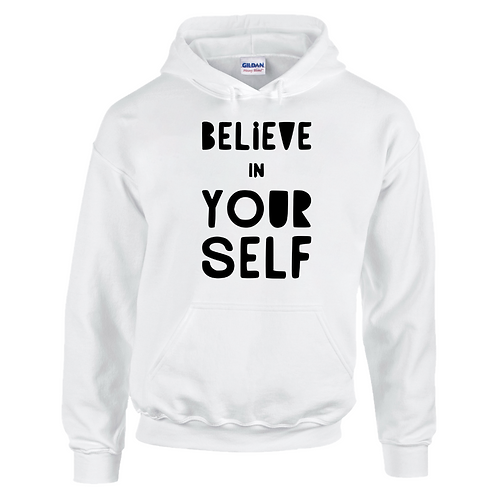 Believe In Yourself Adults Hoodie