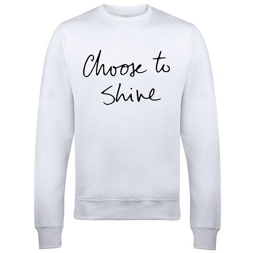Choose to Shine Adults Sweatshirt