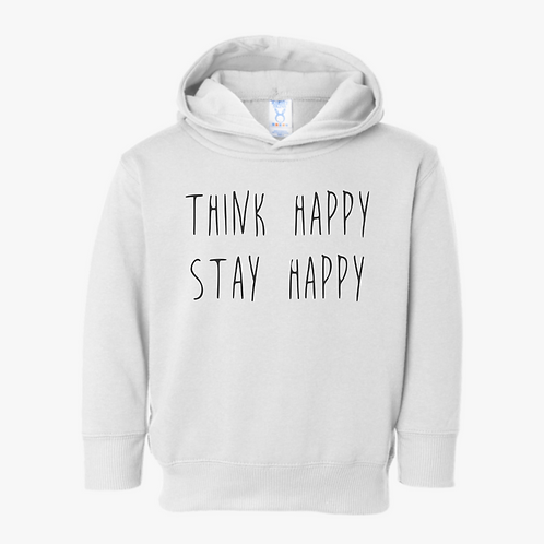 THINK HAPPY, STAY HAPPY HOODIE