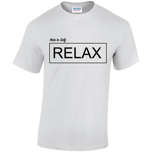 Note to Self: RELAX Adults T-Shirt