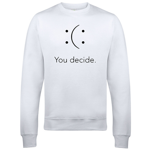 You Decide Adults Sweatshirt