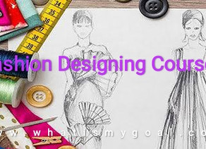 FASHION DESIGNING COURSES: Introduction, Required Skills, Courses, Job Opportunities, Salary