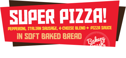 Super Pizza! Sandwich with Pepperoni, Italian Sausage, 4-Cheese Blend + Pizza Sauce
