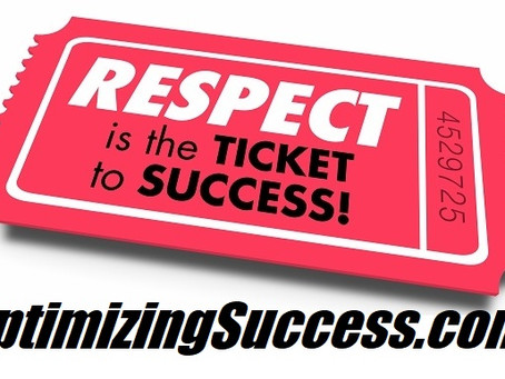 Respect Is The Ticket To Your Success!