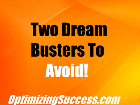 Two Dream Busters To Avoid