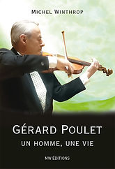 Couverture du livre Gerard Poulet un homme une vie de Michel Winthrop MWEditions