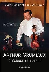 Couverture du livre Arthur Grumiaux élégance et poésie de Michel Winthrop MWEditions