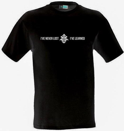 """Black and White """"I've never losted I've learned T-shirt's"""