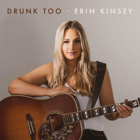 "Erin Kinsey Releases Debut Single ""Drunk Too"""