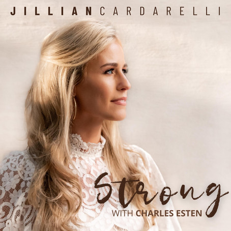 "Jillian Cardarelli Releases New Single ""Strong"" with Charles Esten"
