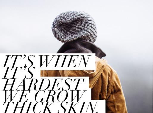 Thicker Skin