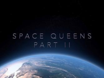 Space Queens Part 2 Announced